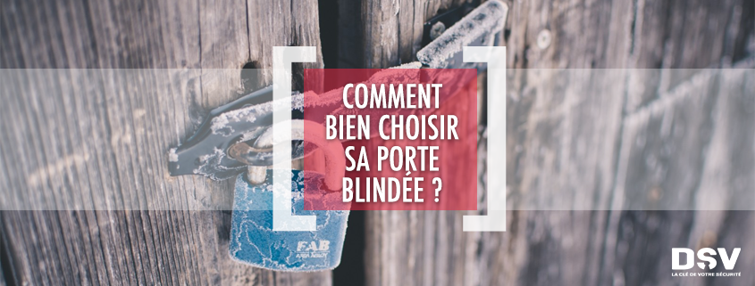 Comment Bien Choisir Sa Porte Blindée ?